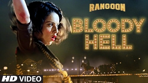Bloody Hell Lyrics Rangoon Saif Ali Khan Kangana Ranaut